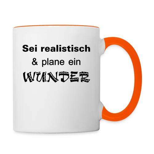 Sei realistisch und plane ein WUNDER - Tasse zweifarbig