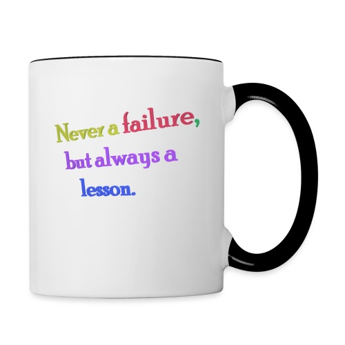 Never a failure but always a lesson - Contrasting Mug
