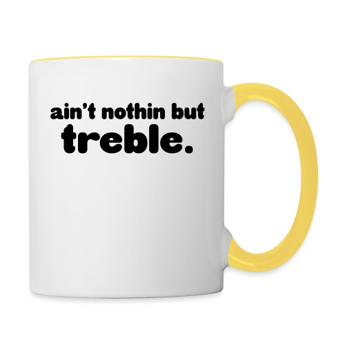 Ain't notin but treble - Contrasting Mug