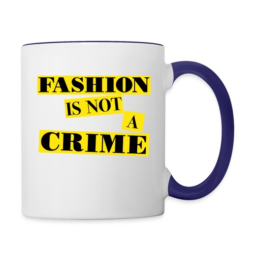 FASHION IS NOT A CRIME - Contrasting Mug