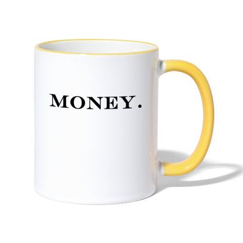 Money Geld - Tasse zweifarbig