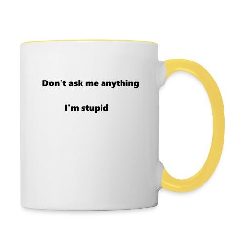 I'm stupid - Kaksivärinen muki
