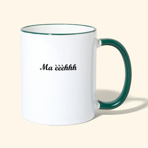 Ma èèèhhh - Mug contrasté