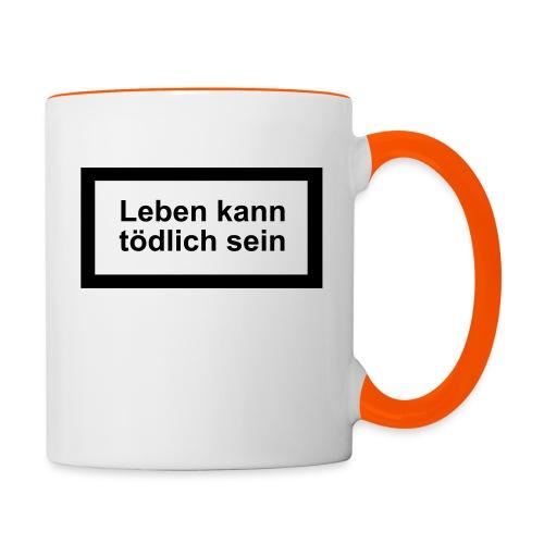 leben_kann_toedlich_sein - Tasse zweifarbig