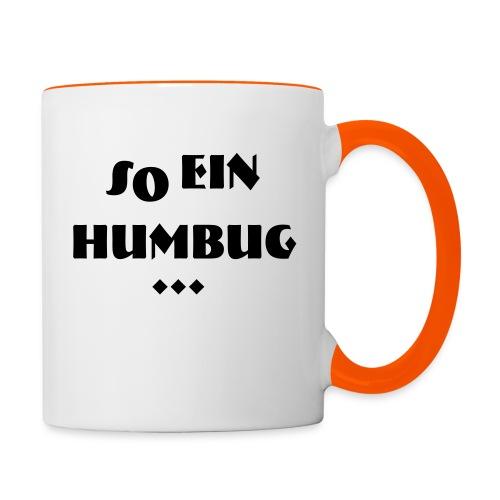 So ein Humbug - Tasse zweifarbig