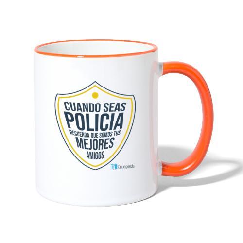 Cuando seas policía recuerda que somos tus mejores - Taza en dos colores