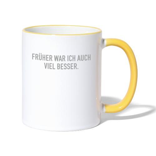 FRÜHER WAR ICH - Tasse zweifarbig