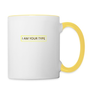 I AM YOUR TYPE - Taza en dos colores