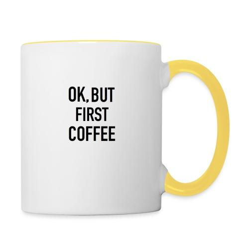 Coffee first - Contrasting Mug
