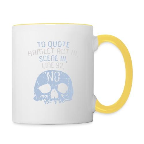Hamlet von Shakespeare - NEIN - Tasse zweifarbig