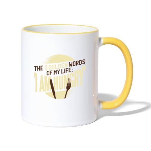 Die goldenen Wörter meines Lebens, ich bin hungrig - Tasse zweifarbig