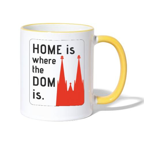 Home is where the Dom is - Tasse zweifarbig
