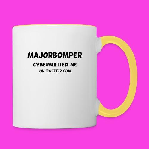 Majorbomper Cyberbullied Me On Twitter.com - Contrasting Mug