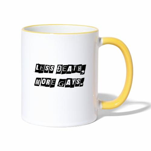 Less Death, More Gays. - Contrasting Mug