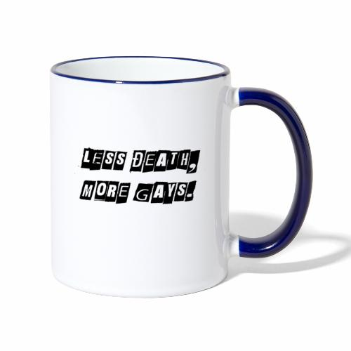 Less Death, More Gays. - Contrasting Mug