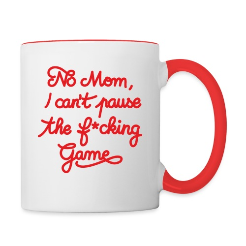 NO MOM I CAN'T PAUSE THE F* GAME! CS:GO - Contrasting Mug