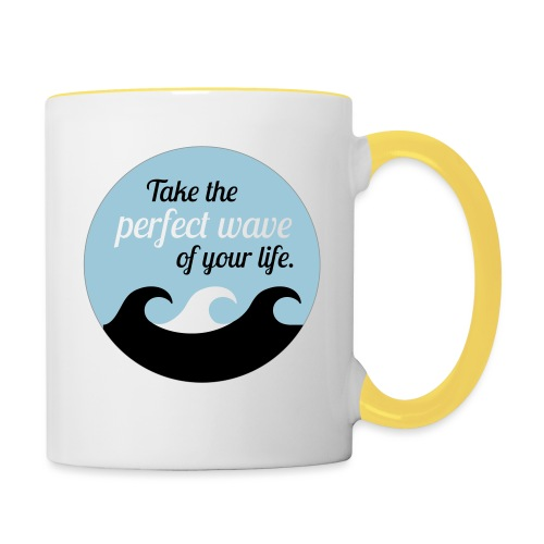 Take the perfect wave of your life - Tasse zweifarbig