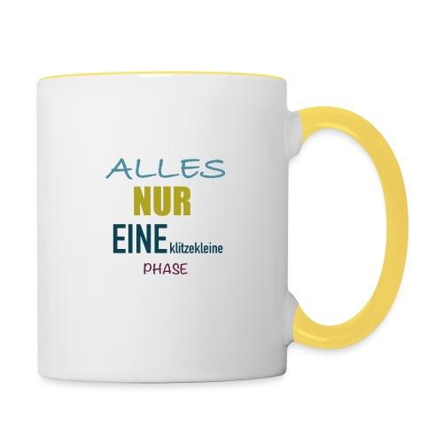 Mutti-Mutmacher: ALLES NUR EINE klitzekleine PHASE - Tasse zweifarbig