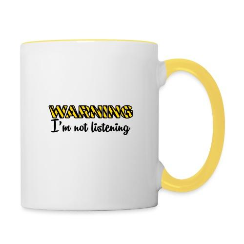 Warning Im not listening! - Contrasting Mug