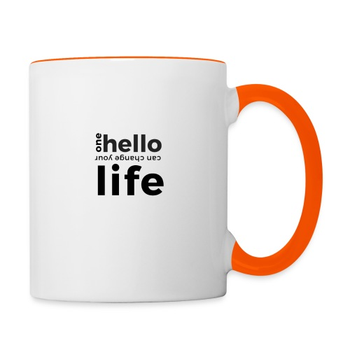 one hello can change your life - Tasse zweifarbig