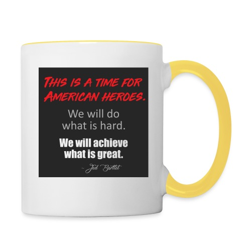 This is a time for American heroes - Contrasting Mug