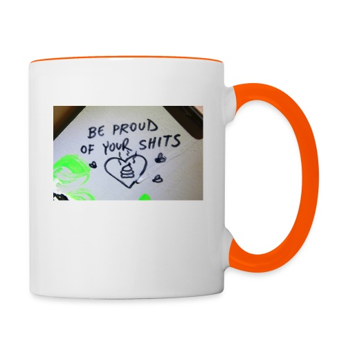 Be proud of your shits! - Tasse zweifarbig
