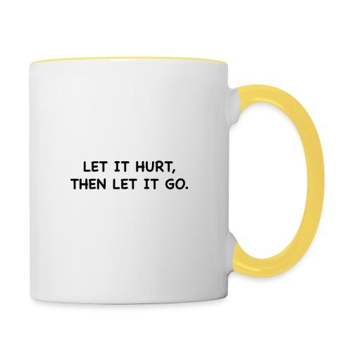 Let it hurt, then let it go. - Contrasting Mug