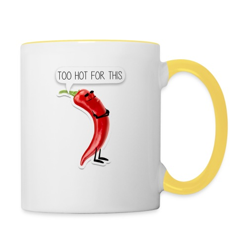 Too Hot For This - Taza en dos colores