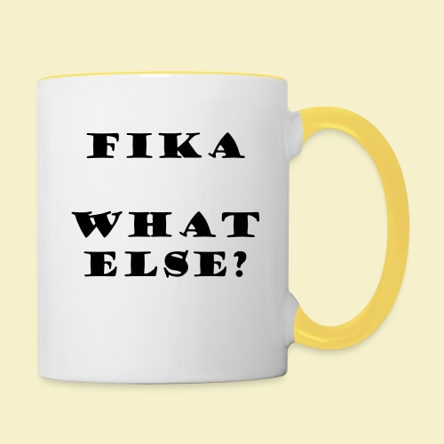 Fika what else? - Tasse zweifarbig