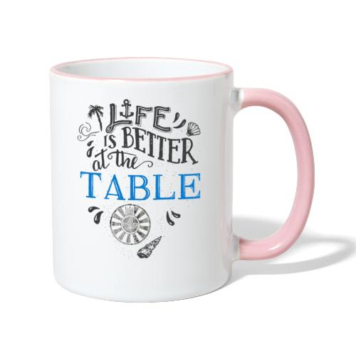 life is better at the table - Tasse zweifarbig