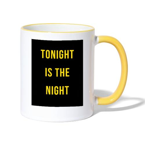 Tonight is the night - Lifestyle - Taza en dos colores