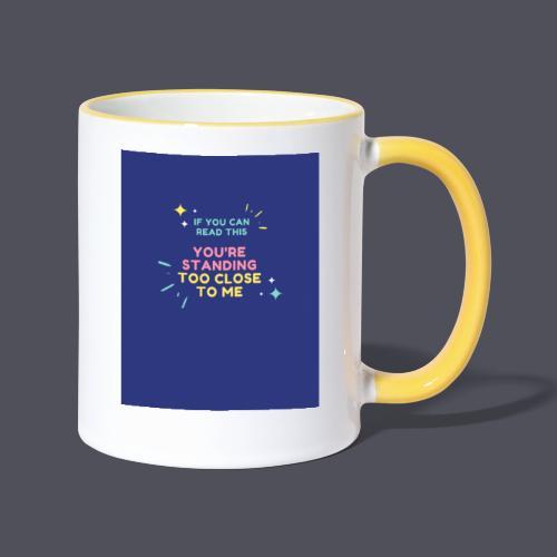 Standing too close T-shirt - Contrasting Mug