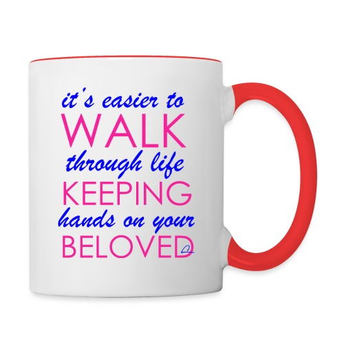 it's easier to walk through life... - Kaksivärinen muki