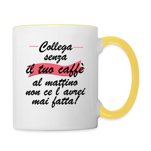 Collega senza il tuo caffè al mattino... - Tazze bicolor