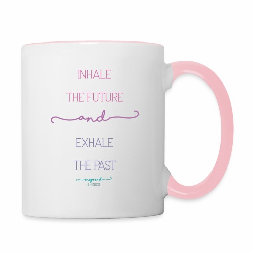 Inhale the Future and Exhale the Past - Contrasting Mug