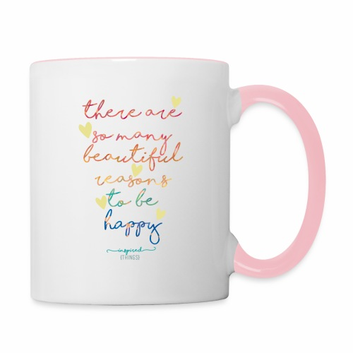 There are so many beautiful reasons to be happy - Contrasting Mug