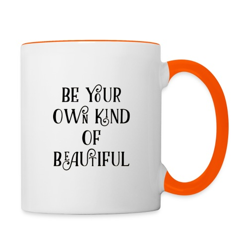 Be your own kind of beautiful - Contrasting Mug
