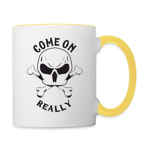 Come On Really Shirt - Contrasting Mug