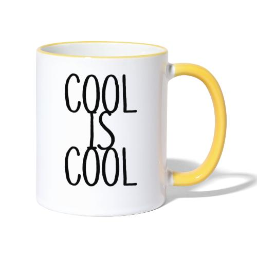 COOL IS COOL - Tasse zweifarbig