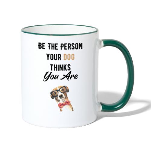 Be The Person Your Dog Thinks You Are - Mug contrasté