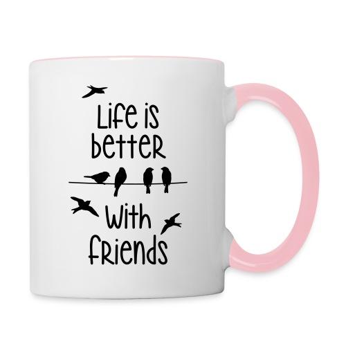 life is better with friends Vögel twittern Freunde - Contrasting Mug