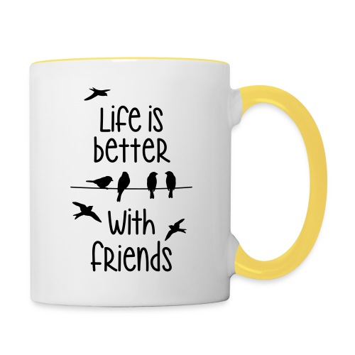 elämä on parempi ystävien kanssa lintujen - life - Contrasting Mug