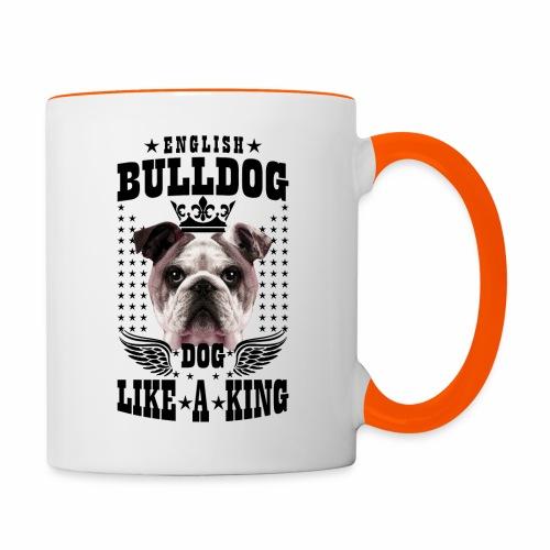 19 English Bulldog like a King Boss Bully Fun - Tasse zweifarbig