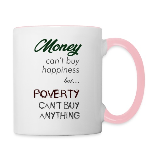Money can't buy happiness - Tazze bicolor