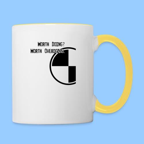 Anything worth doing. - Contrasting Mug