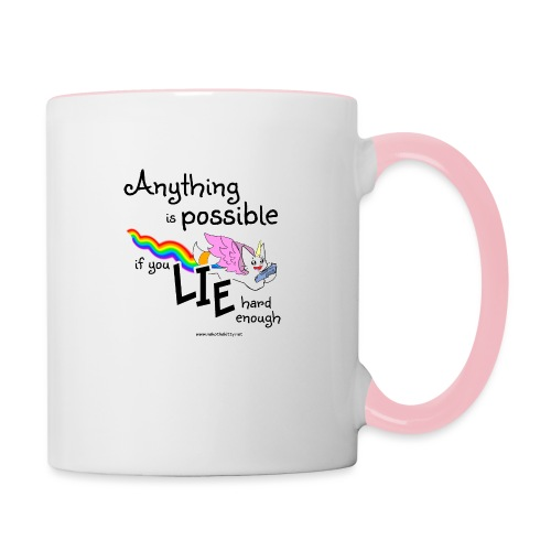 Anything Is Possible if you lie hard enough - Contrasting Mug