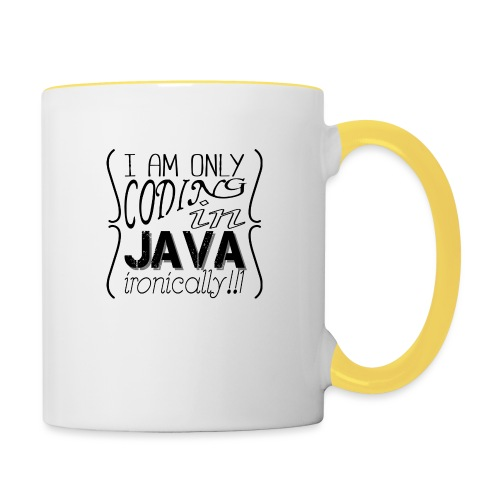 I am only coding in Java ironically!!1 - Contrasting Mug