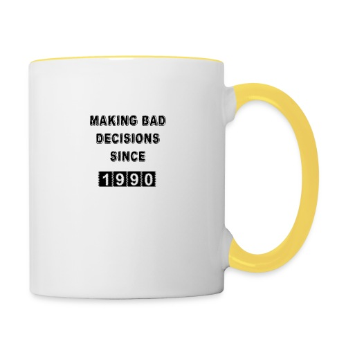 Making bad decisions since 1990 - Contrasting Mug