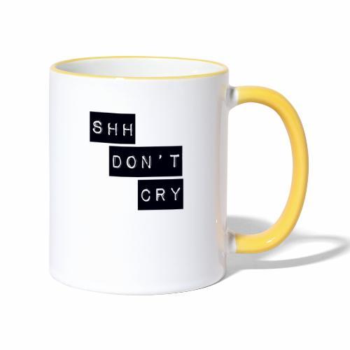 Shh dont cry - Contrasting Mug