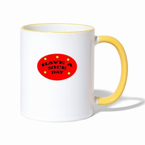 Have a nice Day - Tasse zweifarbig